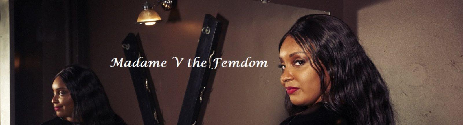 Madame V the Femdom
